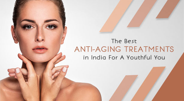 Best Anti-Ageing Treatments