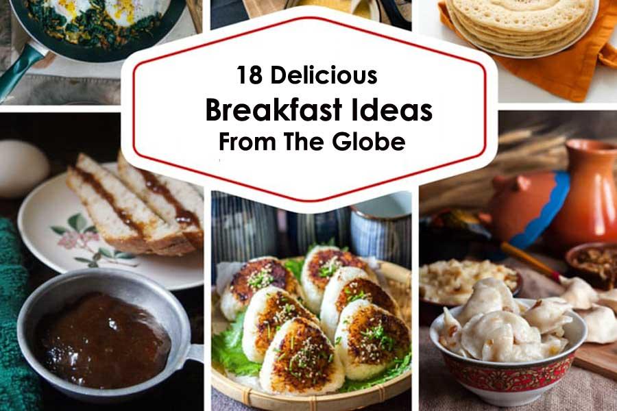 18 Delicious Breakfast Ideas