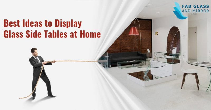 Best Ideas to Display Glass Side Tables at Home