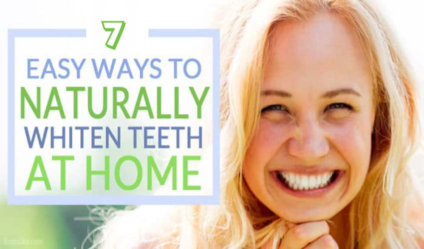 Easy Ways To Naturally Whiten Teeth