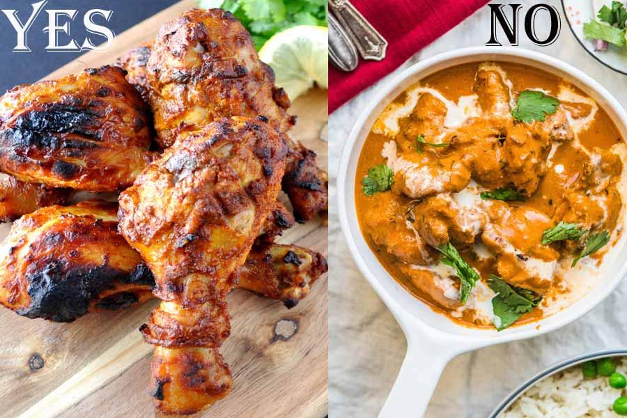 Eat Tandoori Chicken instead of Butter Chicken