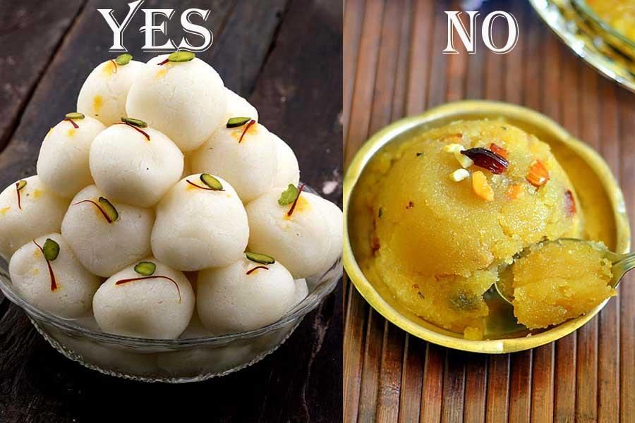 Eat Rasgullas instead of Suji Halwa