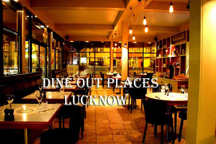Perfect Dine Out Places in Lucknow Perfect Dine Out Places in Lucknow
