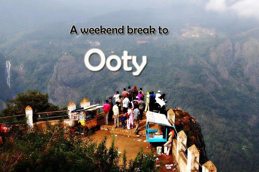 A Weekend Break to Ooty