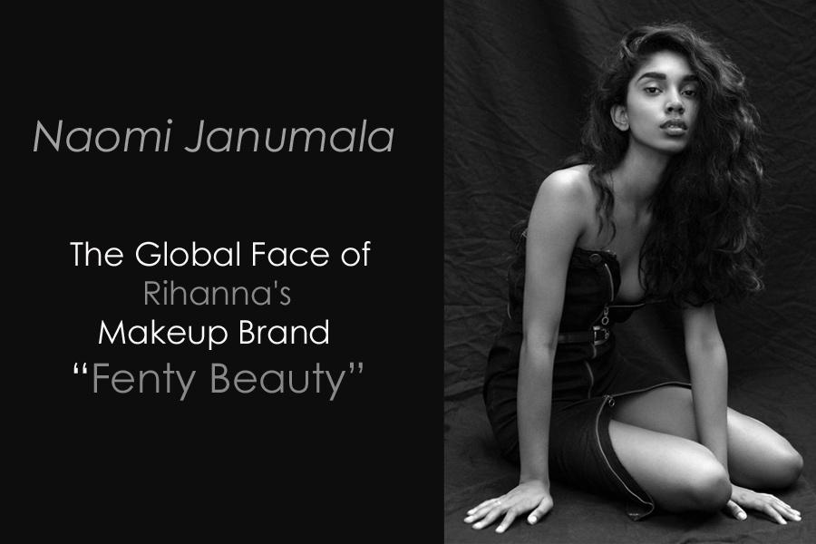 Naomi Janumala : The Global Face of Fenty Beauty
