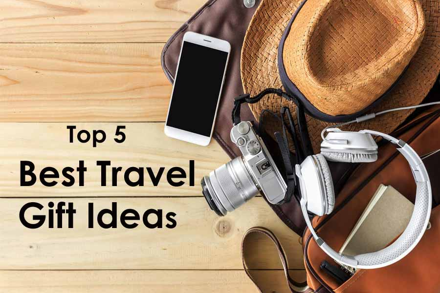 Top 5 Best Travel Gift Ideas for All the Budgets