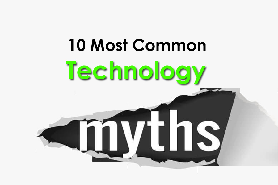 10 Most Common Technology Myths