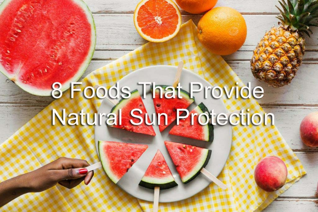 Foods That Provide Natural Sun Protection