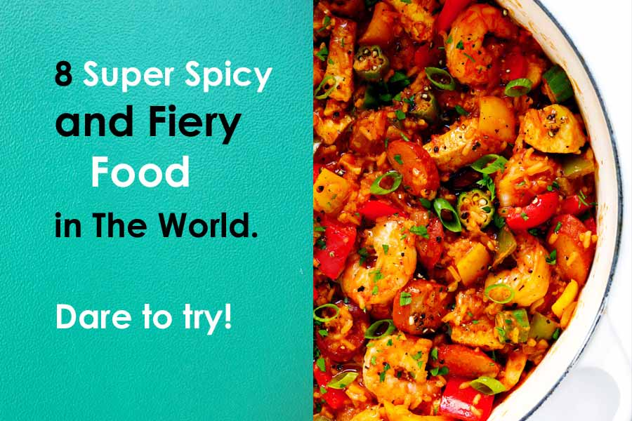 8 Super Spicy and Fiery Food in The World