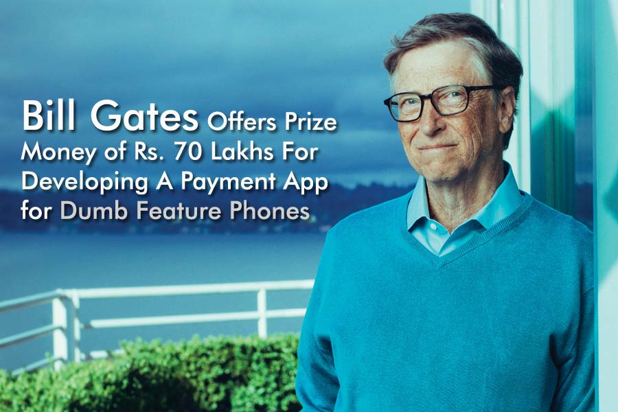 Bill Gates Offers Prize Money of Rs. 70 Lakhs For Developing A Payment App for Dumb Feature Phones