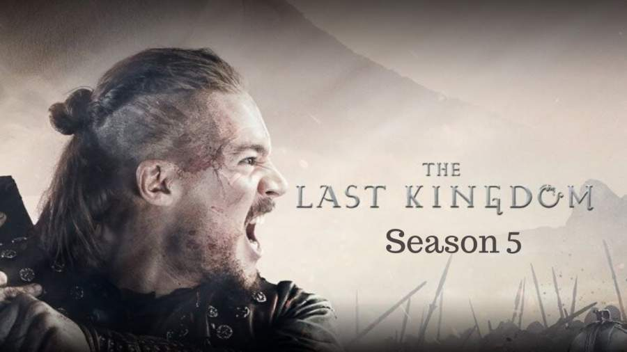 The Last Kingdom Season 5 Release Date